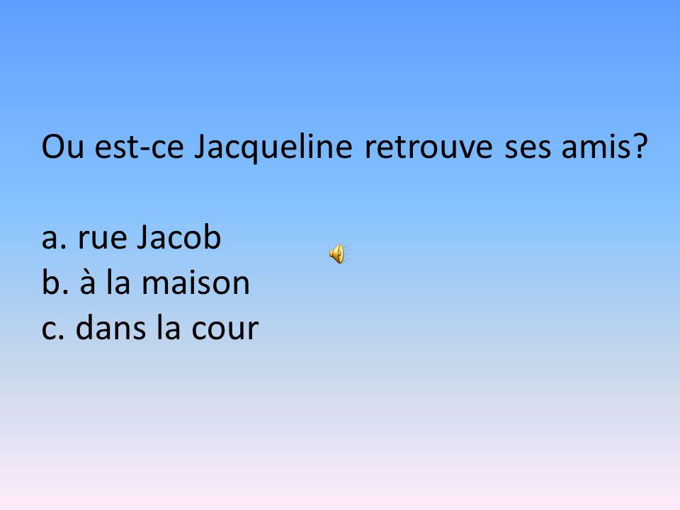 Jacqueline est élève où a. au lycée Beverly b. au collège c. au lycée Louis-le-Grand