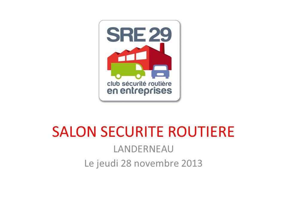 SALON SECURITE ROUTIERE LANDERNEAU Le jeudi 28 novembre 2013