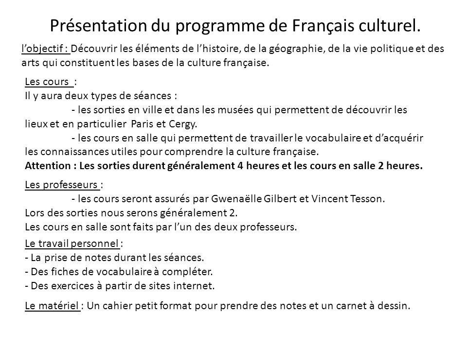 Présentation du programme de Français culturel. l'objectif : Découvrir les éléments de l'histoire, de la géographie, de la vie politique et des arts q