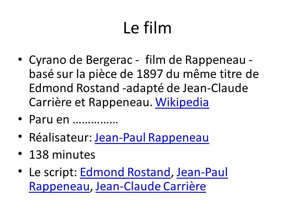 Le film Cyrano de Bergerac - film de Rappeneau - basé sur la pièce de 1897 du même titre de Edmond Rostand -adapté de Jean-Claude Carrière et Rappenea