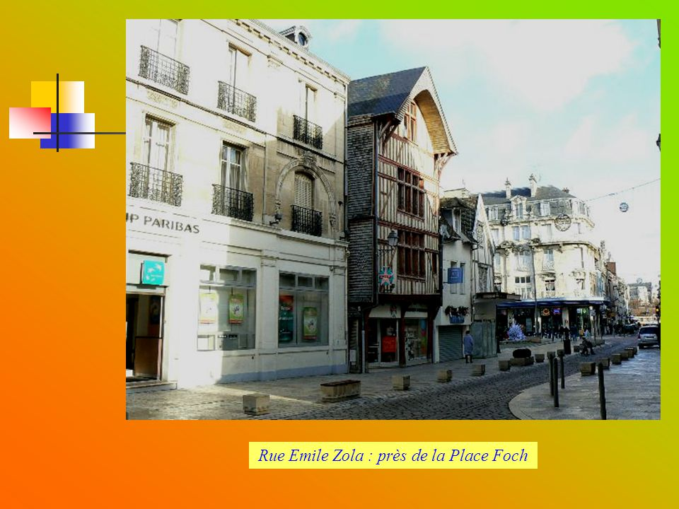 Rue Emile Zola : maisons du XVI ème au XX ème siècle
