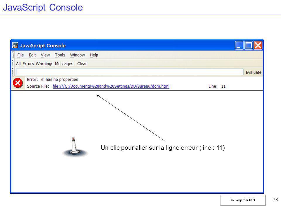 73 JavaScript Console Un clic pour aller sur la ligne erreur (line : 11)