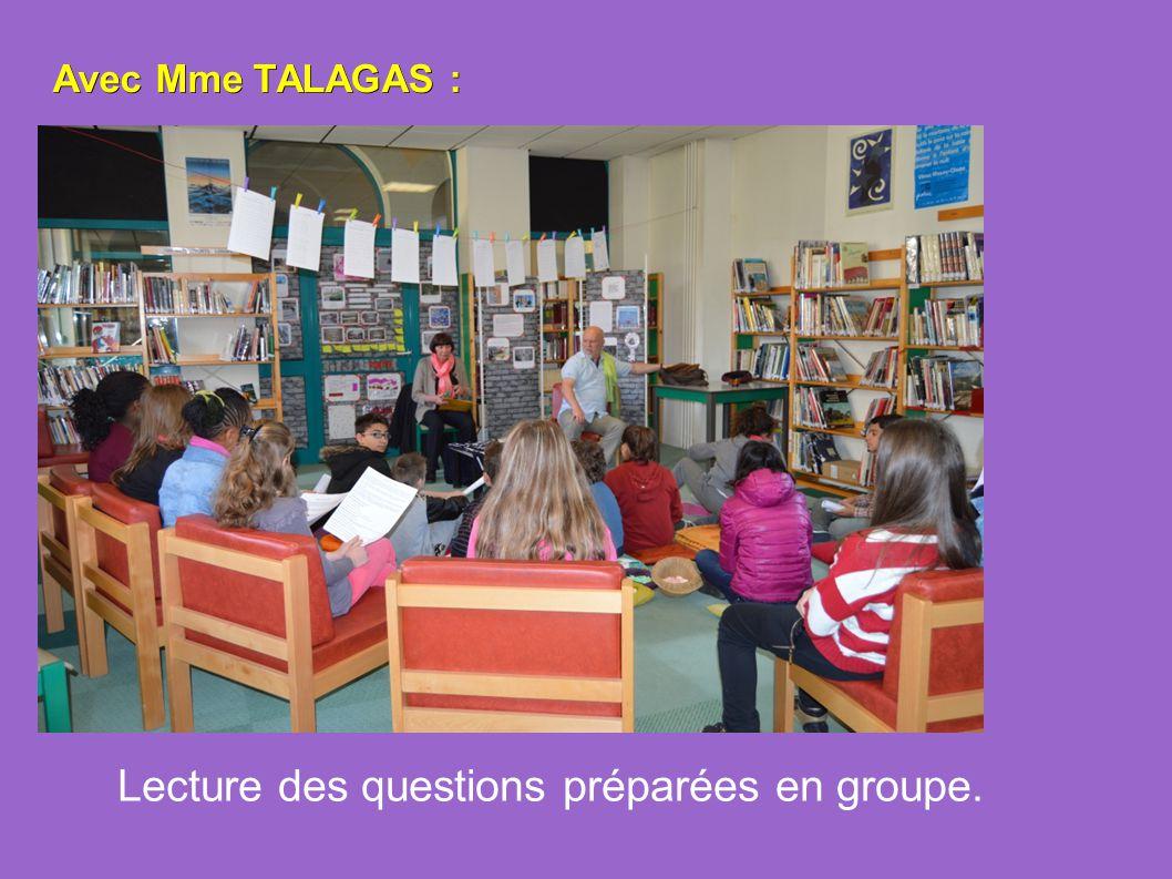 Avec Mme TALAGAS : Lecture des questions préparées en groupe.