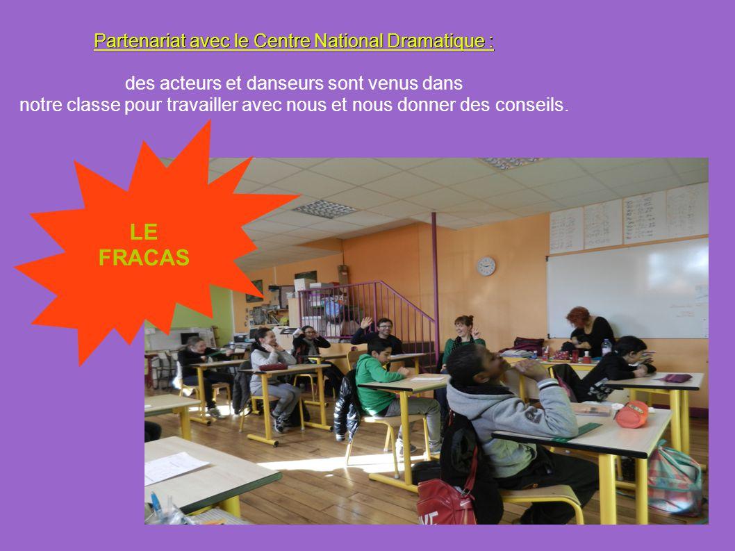Partenariat avec le Centre National Dramatique : des acteurs et danseurs sont venus dans notre classe pour travailler avec nous et nous donner des con