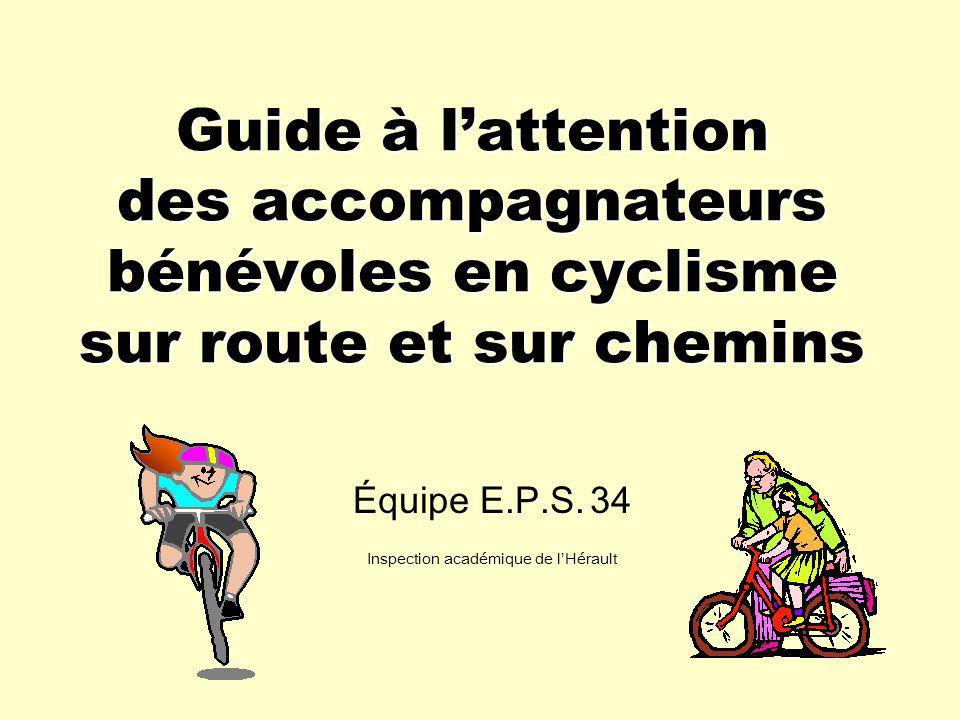 Guide à l'attention des accompagnateurs bénévoles en cyclisme sur route et sur chemins Équipe E.P.S. 34 Inspection académique de l'Hérault