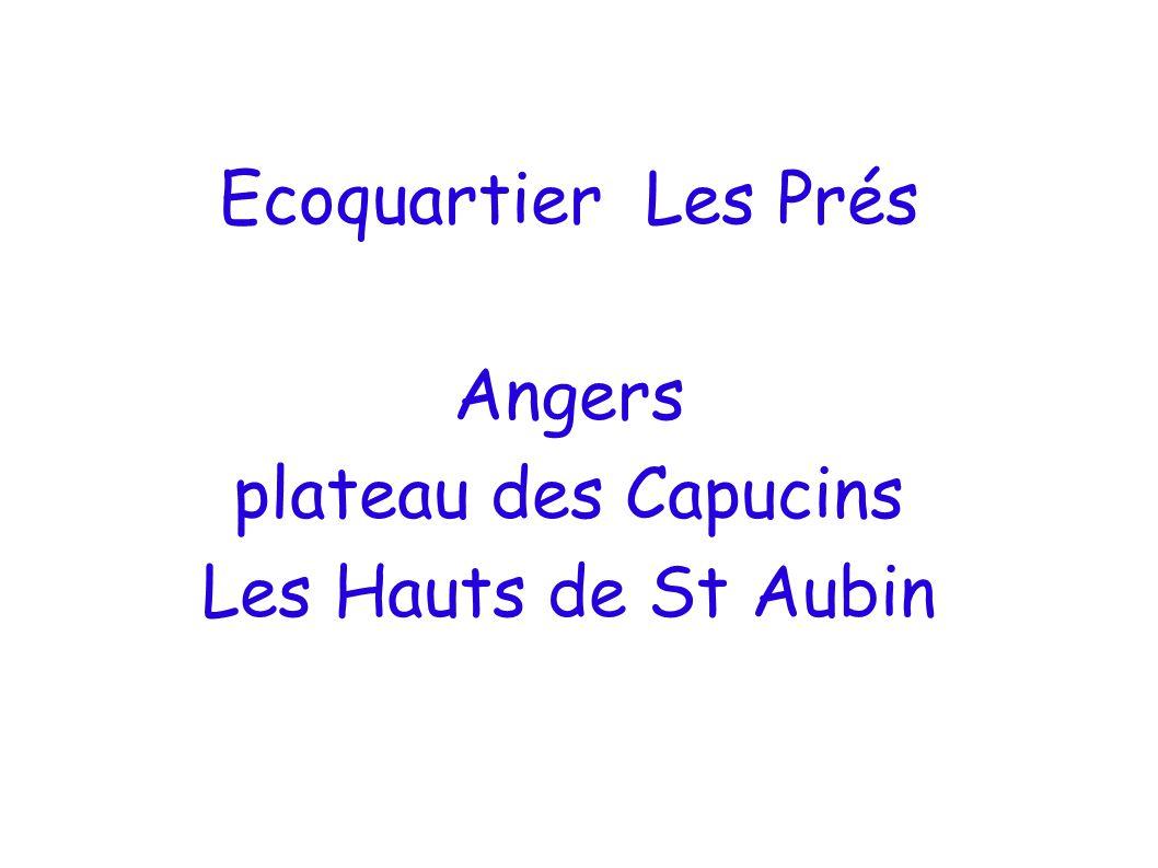 Ecoquartier Les Prés Angers plateau des Capucins Les Hauts de St Aubin