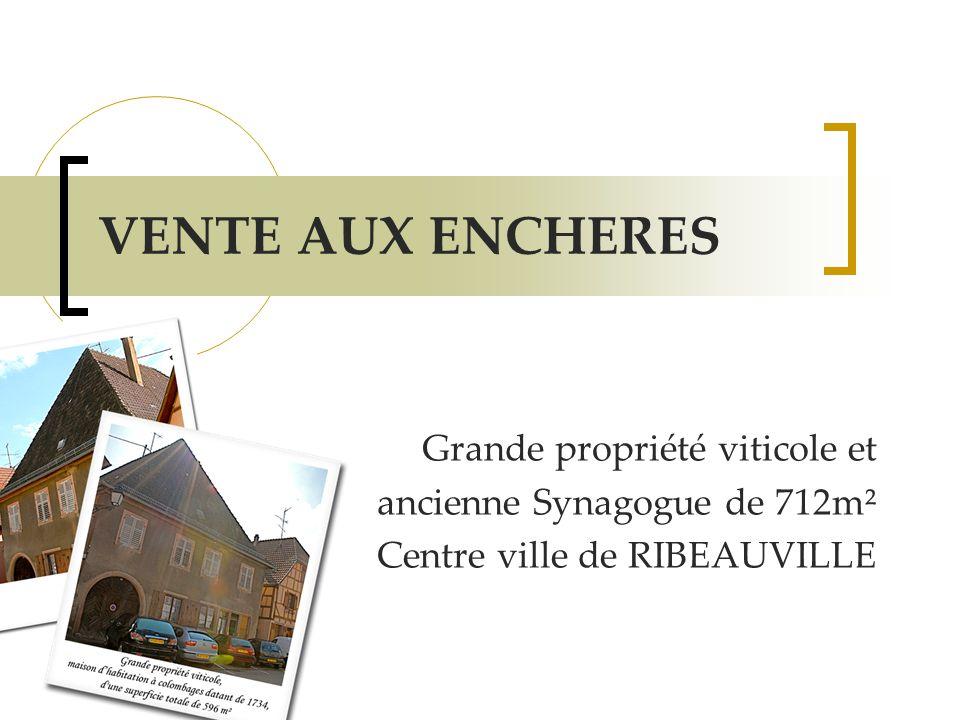 VENTE AUX ENCHERES Grande propriété viticole et ancienne Synagogue de 712m² Centre ville de RIBEAUVILLE