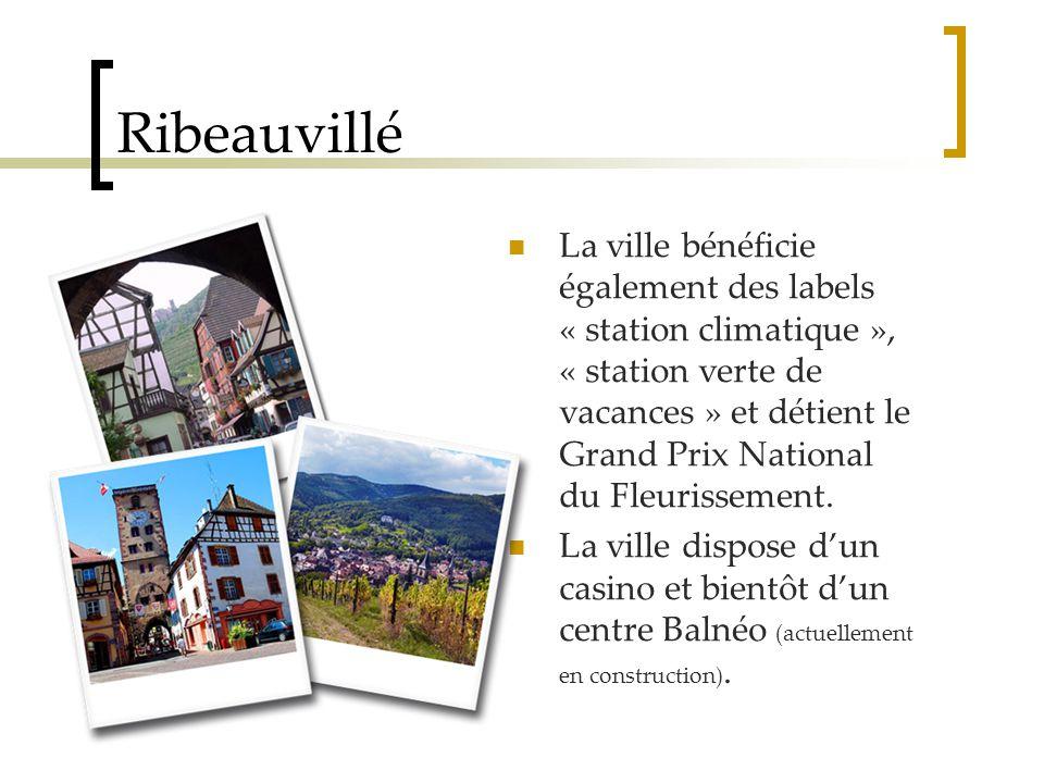 Ribeauvillé La ville bénéficie également des labels « station climatique », « station verte de vacances » et détient le Grand Prix National du Fleurissement.