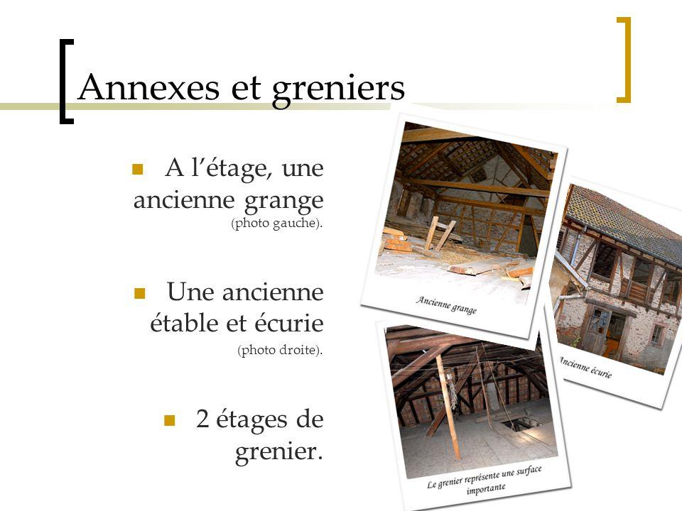 Annexes et greniers A l'étage, une ancienne grange (photo gauche).