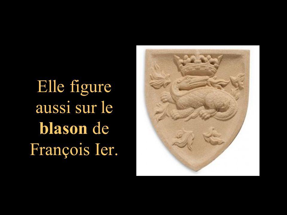 Elle figure aussi sur le blason de François Ier.