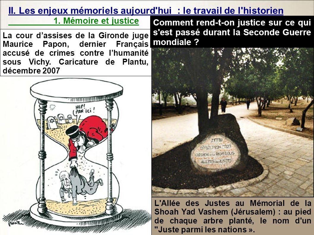 II. Les enjeux mémoriels aujourd'hui : le travail de l'historien 1. Mémoire et justice La cour d'assises de la Gironde juge Maurice Papon, dernier Fra