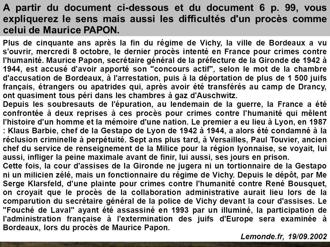 Plus de cinquante ans après la fin du régime de Vichy, la ville de Bordeaux a vu s'ouvrir, mercredi 8 octobre, le dernier procès intenté en France pou