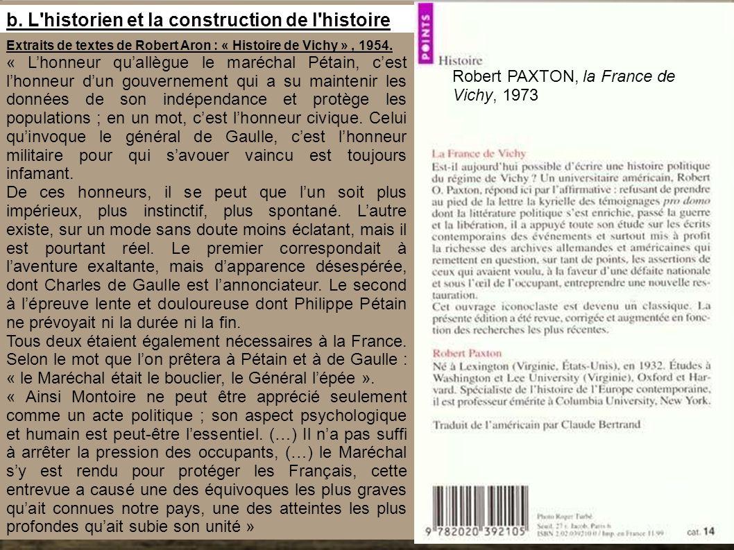 Extraits de textes de Robert Aron : « Histoire de Vichy », 1954. « L'honneur qu'allègue le maréchal Pétain, c'est l'honneur d'un gouvernement qui a su