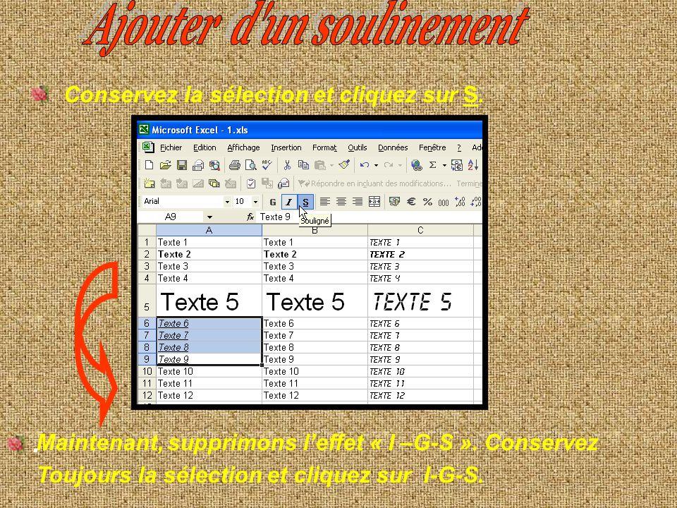 Texte en gras : Texte en italique : Sélectionnez ces 3 cellules puis cliquez sur G. Sélectionnez ces 4 cellules puis cliquez sur I.