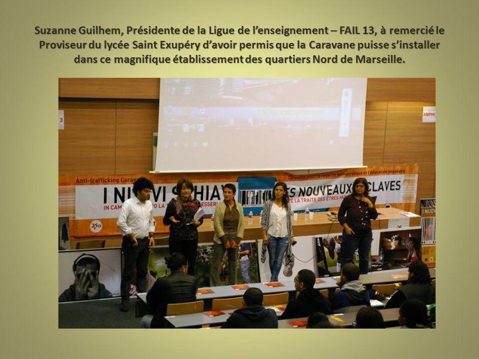Suzanne Guilhem, Présidente de la Ligue de l'enseignement – FAIL 13, à remercié le Proviseur du lycée Saint Exupéry d'avoir permis que la Caravane puisse s'installer dans ce magnifique établissement des quartiers Nord de Marseille.