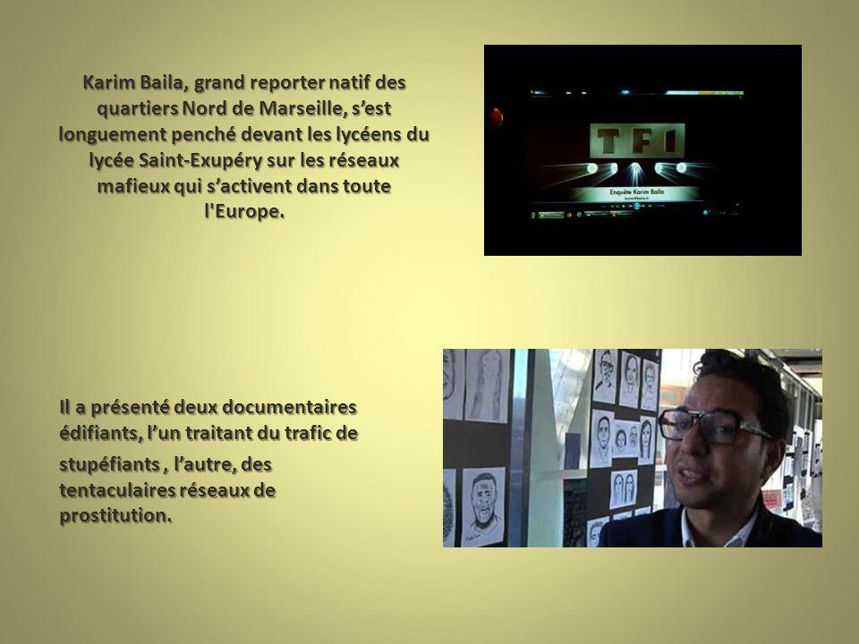 Karim Baila, grand reporter natif des quartiers Nord de Marseille, s'est longuement penché devant les lycéens du lycée Saint-Exupéry sur les réseaux mafieux qui s'activent dans toute l Europe.
