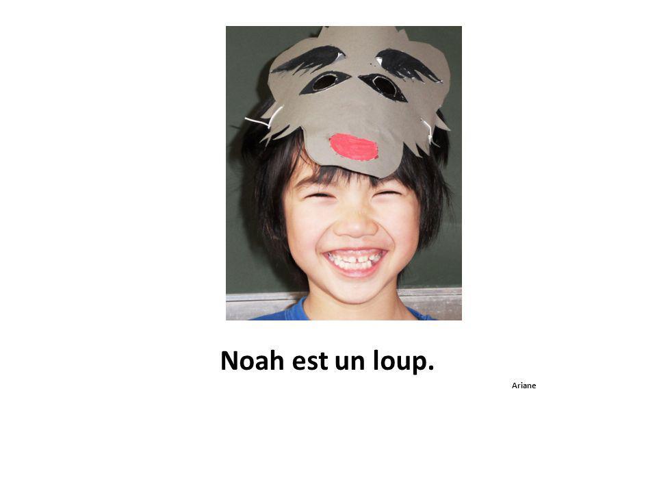 Noah est un loup. Ariane