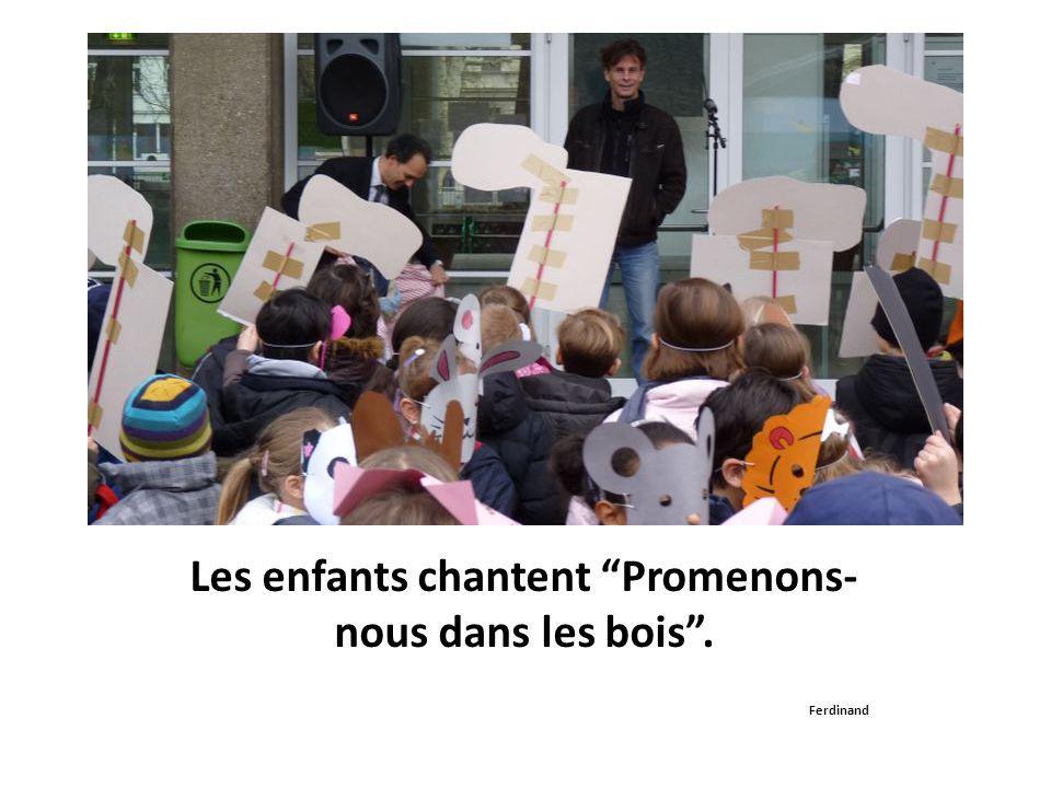 """Les enfants chantent """"Promenons- nous dans les bois"""". Ferdinand"""