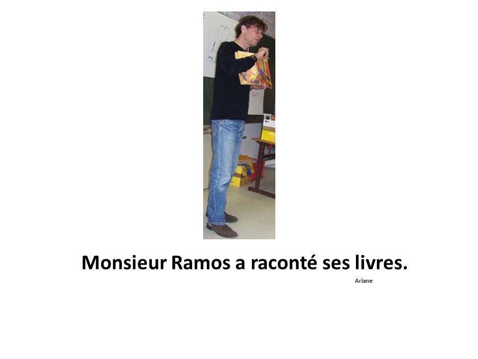 Monsieur Ramos a raconté ses livres. Ariane