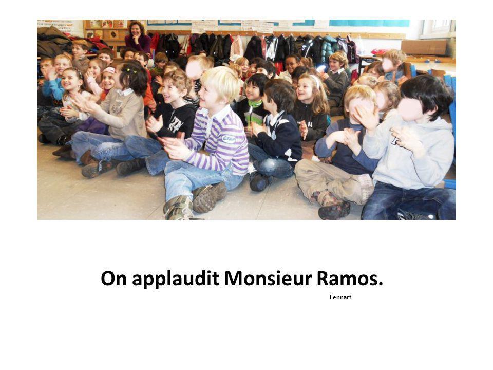 On applaudit Monsieur Ramos. Lennart