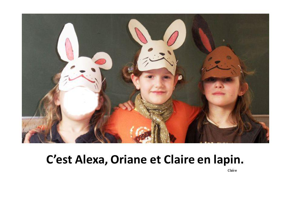 C'est Alexa, Oriane et Claire en lapin. Claire