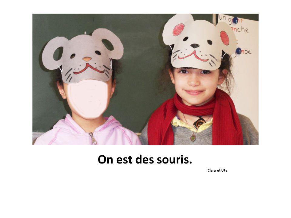 On est des souris. Clara et Ute