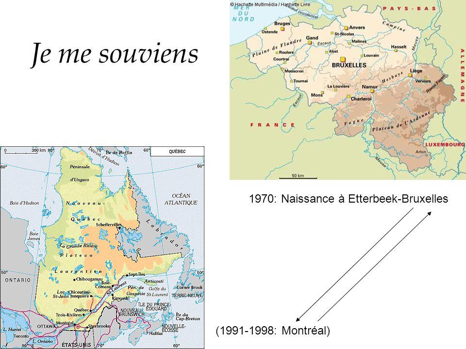 Je me souviens (1991-1998: Montréal) 1970: Naissance à Etterbeek-Bruxelles