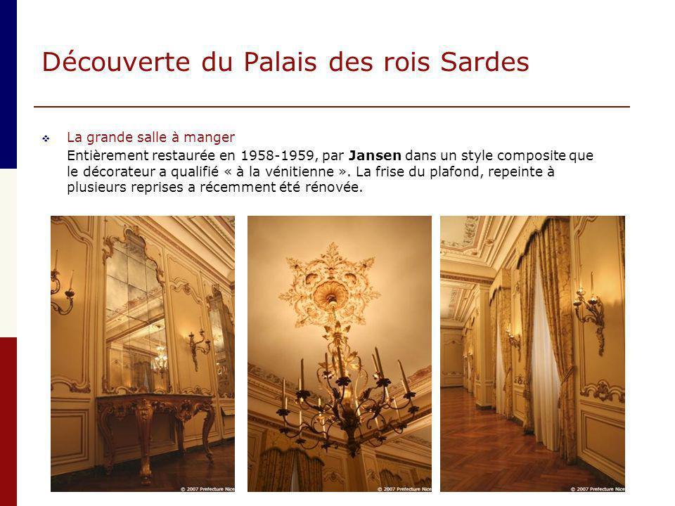 Découverte du Palais des rois Sardes  La grande salle à manger Entièrement restaurée en 1958-1959, par Jansen dans un style composite que le décorate