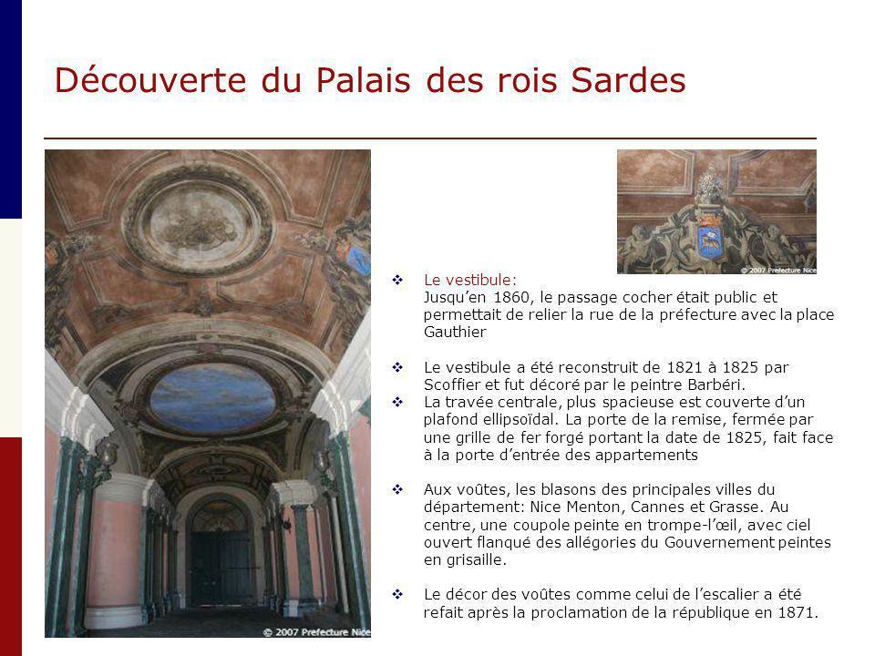 Découverte du Palais des rois Sardes  Le vestibule: Jusqu'en 1860, le passage cocher était public et permettait de relier la rue de la préfecture ave