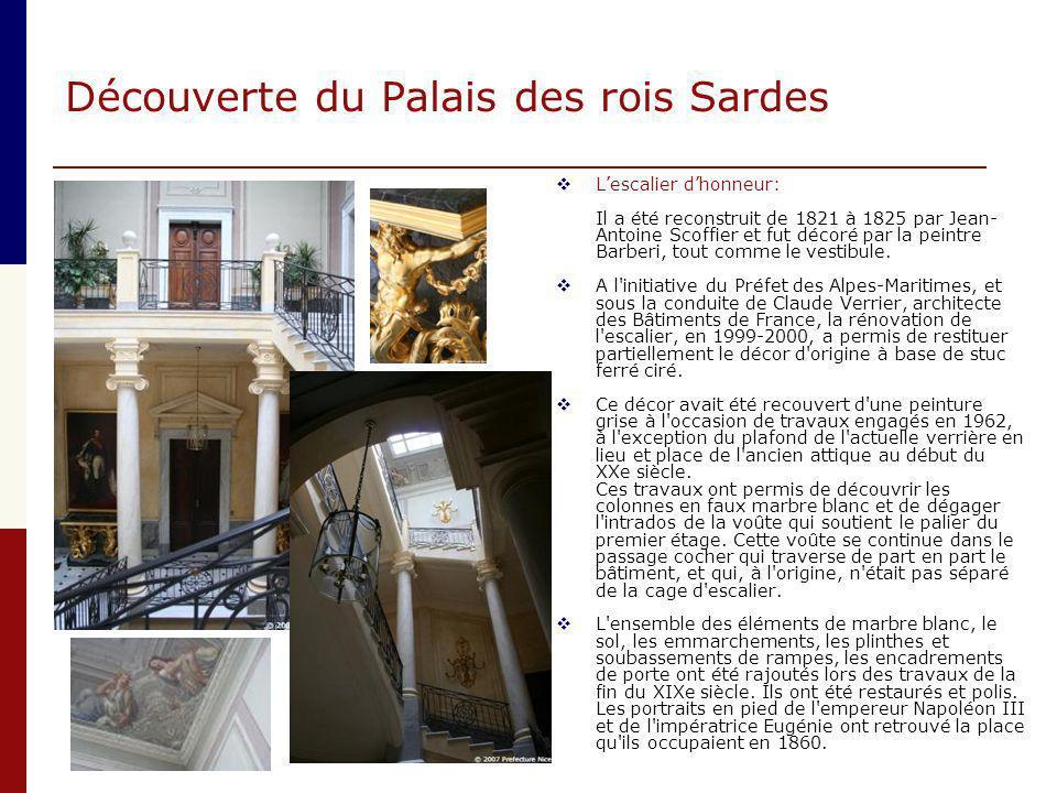 Découverte du Palais des rois Sardes  L'escalier d'honneur: Il a été reconstruit de 1821 à 1825 par Jean- Antoine Scoffier et fut décoré par la peint