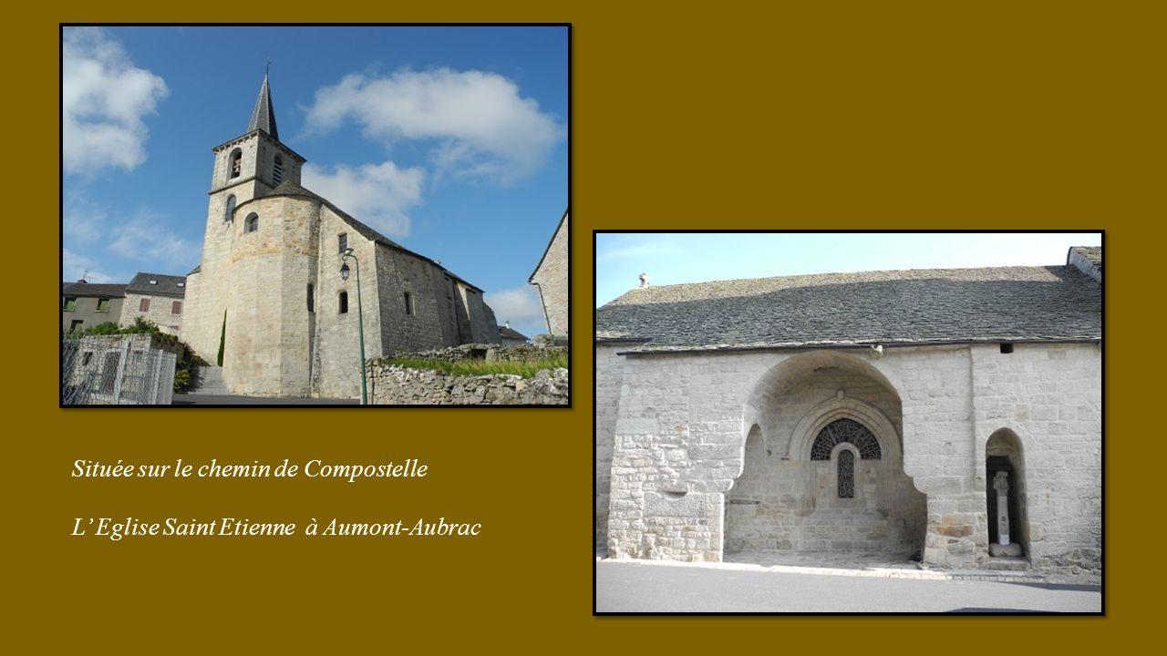 Située sur le chemin de Compostelle L' Eglise Saint Etienne à Aumont-Aubrac
