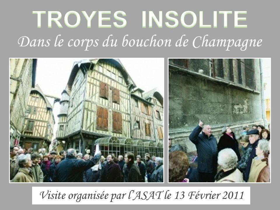 Visite organisée par l'ASAT le 13 Février 2011 Dans le corps du bouchon de Champagne