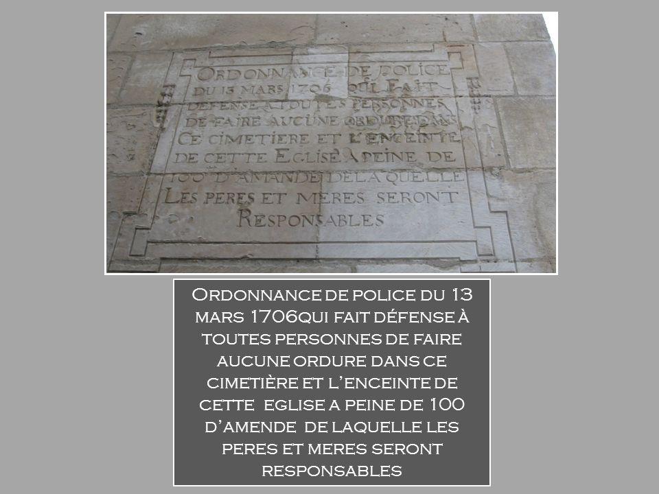 Ordonnance de police du 13 mars 1706qui fait défense à toutes personnes de faire aucune ordure dans ce cimetière et l'enceinte de cette eglise a peine de 100 d'amende de laquelle les peres et meres seront responsables