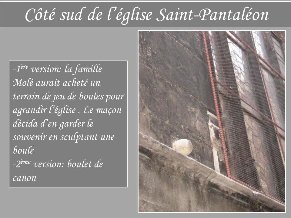 Côté sud de l'église Saint-Pantaléon -1 ère version: la famille Molé aurait acheté un terrain de jeu de boules pour agrandir l'église.