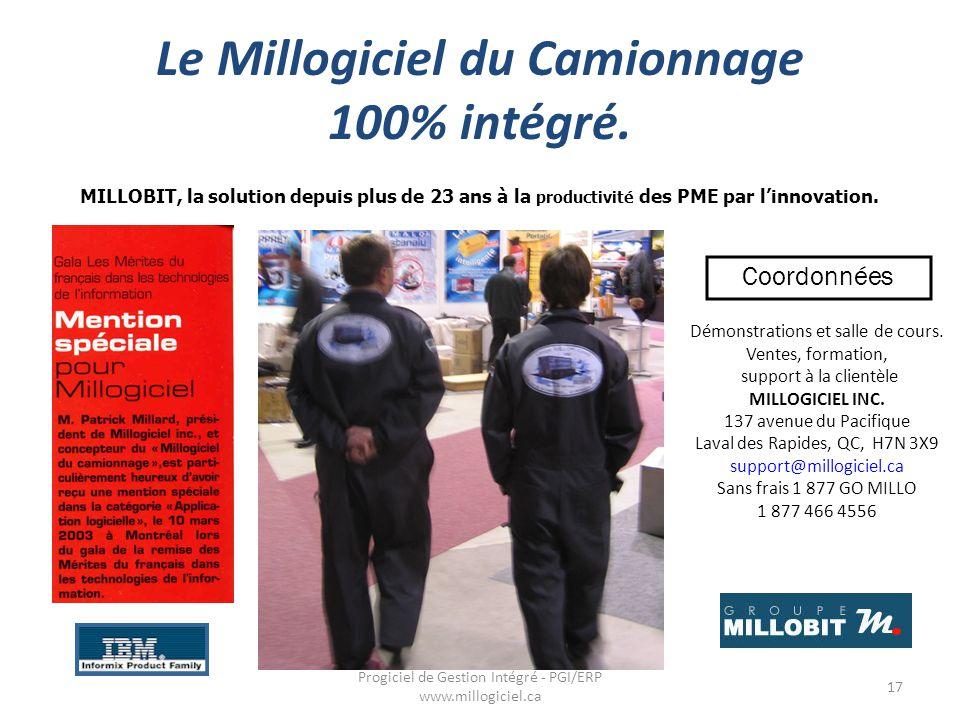 Le Millogiciel du Camionnage 100% intégré. 17 Progiciel de Gestion Intégré - PGI/ERP www.millogiciel.ca MILLOBIT, la solution depuis plus de 23 ans à