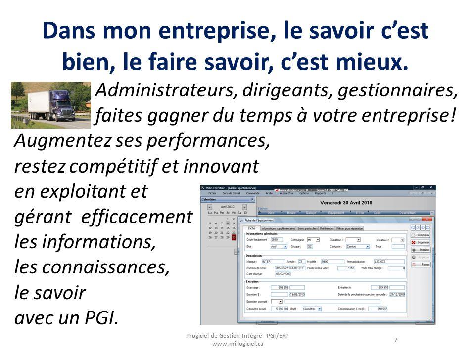 7 Progiciel de Gestion Intégré - PGI/ERP www.millogiciel.ca Administrateurs, dirigeants, gestionnaires, faites gagner du temps à votre entreprise! Aug