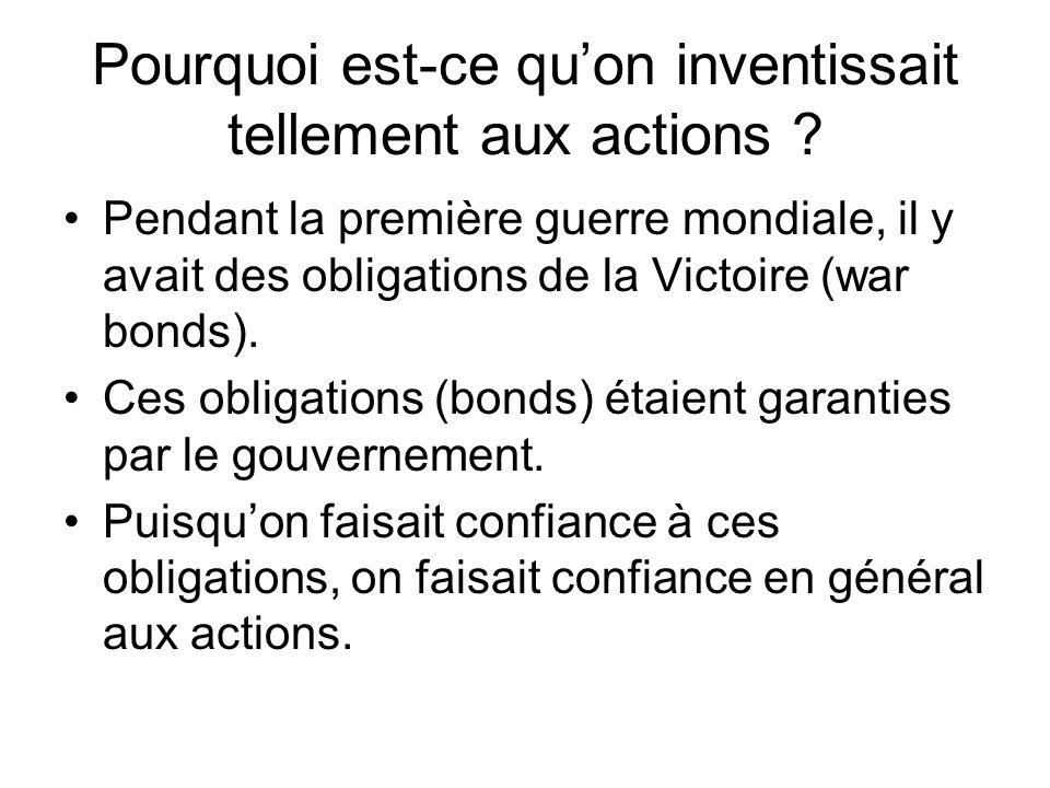 Pourquoi est-ce qu'on inventissait tellement aux actions ? Pendant la première guerre mondiale, il y avait des obligations de la Victoire (war bonds).