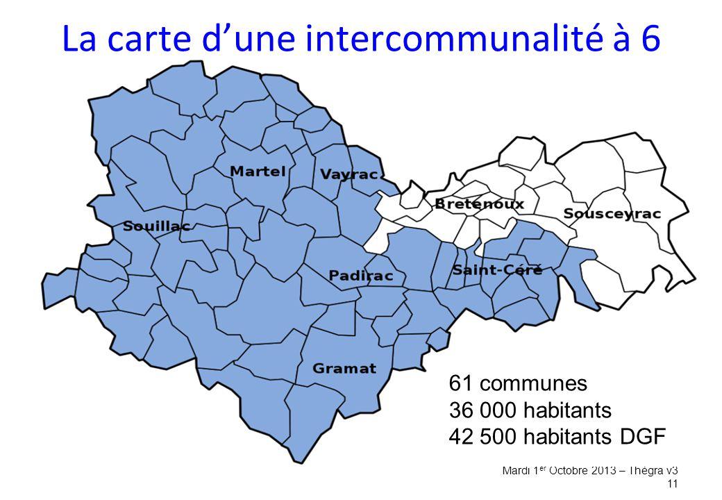 Mardi 1 er Octobre 2013 – Thégra v3 11 61 communes 36 000 habitants 42 500 habitants DGF La carte d'une intercommunalité à 6