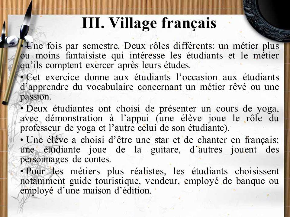 20/11/2009Montoneri & Tsai18 Le village français est l'une des activités proposées dans le cadre du Projet d'enseignement de qualité (Providence, 09/2