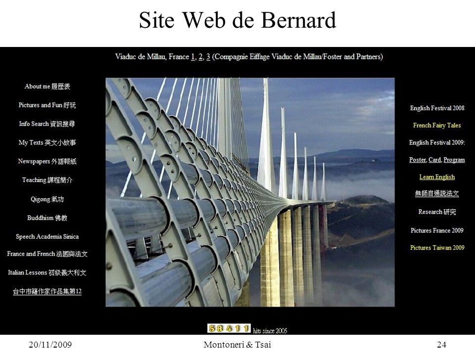 20/11/2009Montoneri & Tsai23 IV. Cours en ligne Le site Web de Bernard, hébergé par l'Université Providence, contient 30 leçons de français pour début