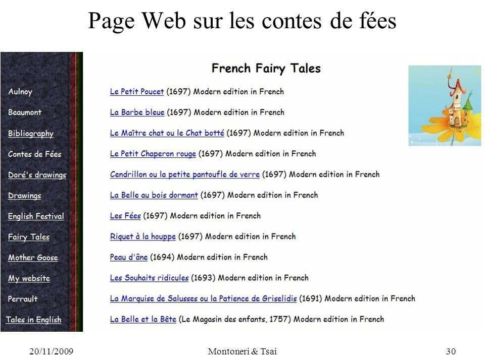 20/11/2009Montoneri & Tsai29 V. Le français et la littérature Au cours du deuxième semestre, les étudiants en groupes de 4 environ choisissent l'un de