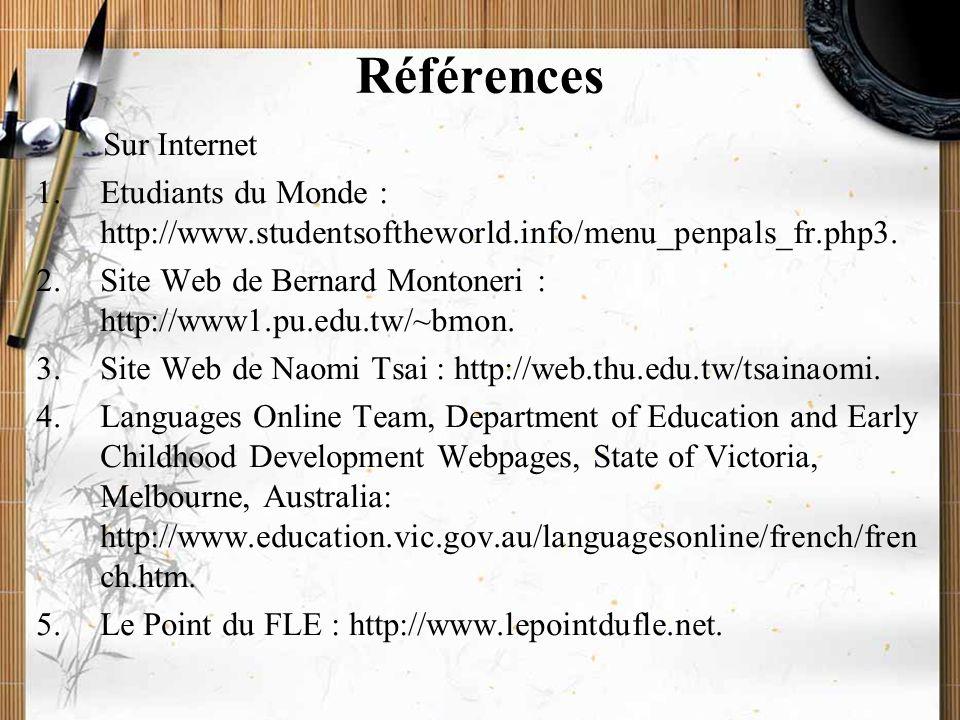 20/11/2009Montoneri & Tsai33 Références 1.Louveau & Mangenot, La perspective actionnelle ou fondée sur les tâches dans Internet et la classe de langue , CLE International, 2006, pp.
