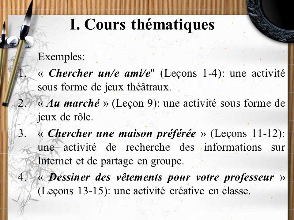 20/11/2009Montoneri & Tsai6 Public: tous les étudiants de l'université. Niveau: français en option; première année. Méthode: Festival. Production: écr