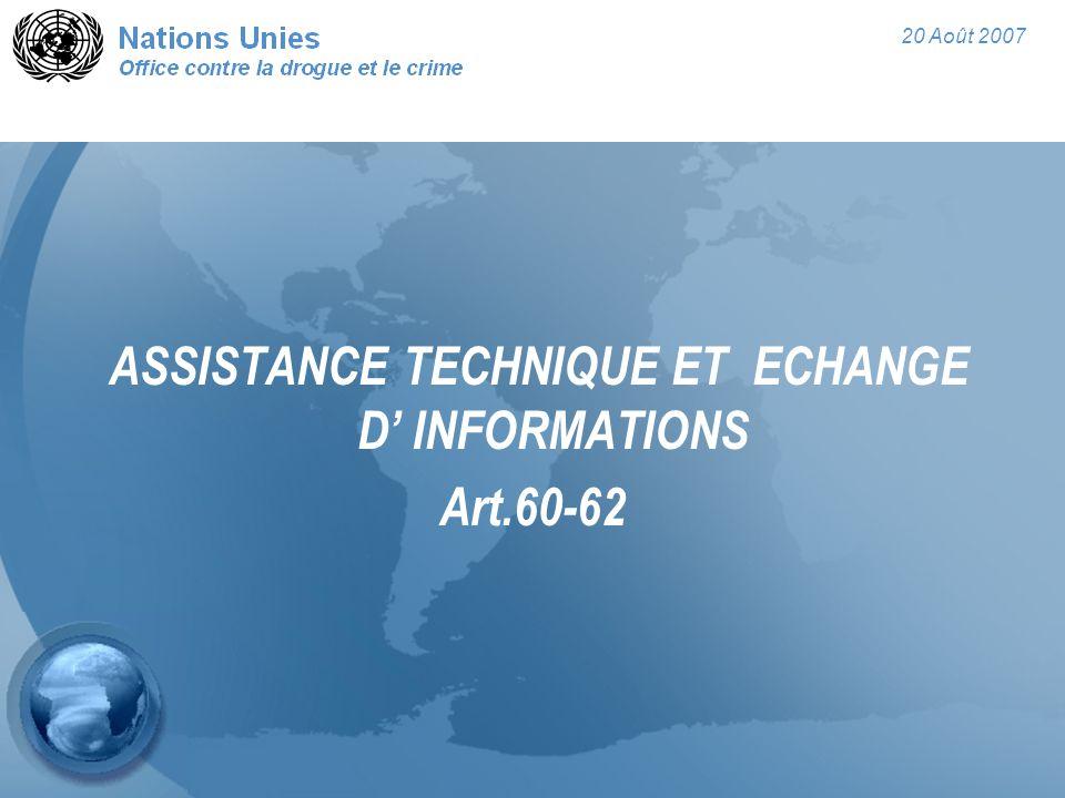 20 Août 2007 ASSISTANCE TECHNIQUE ET ECHANGE D' INFORMATIONS Art.60-62
