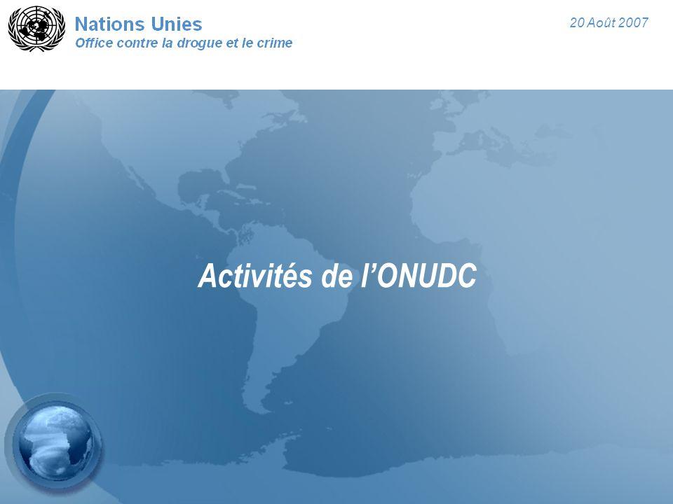 20 Août 2007 Activités de l'ONUDC