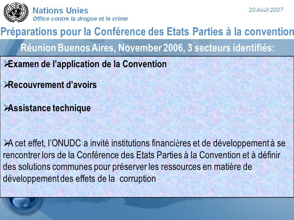 20 Août 2007  Examen de l'application de la Convention  Recouvrement d'avoirs  Assistance technique  A cet effet, l'ONUDC a invité institutions fi
