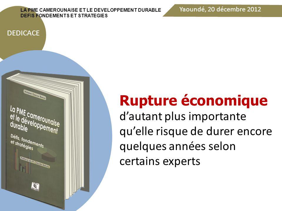 Yaoundé, 20 décembre 2012 DEDICACE LA PME CAMEROUNAISE ET LE DEVELOPPEMENT DURABLE DEFIS FONDEMENTS ET STRATEGIES Je vous remercie de votre aimable attention