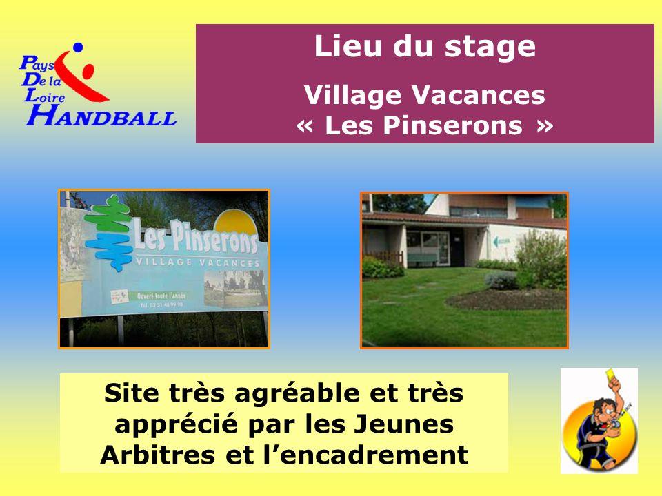 Lieu du stage Village Vacances « Les Pinserons » Site très agréable et très apprécié par les Jeunes Arbitres et l'encadrement