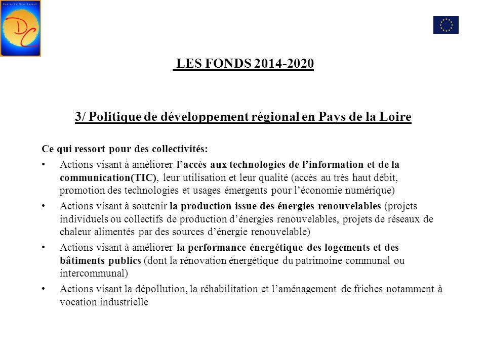 LES FONDS 2014-2020 3/ Politique de développement régional en Pays de la Loire Ce qui ressort pour des collectivités: Actions visant à améliorer l'acc
