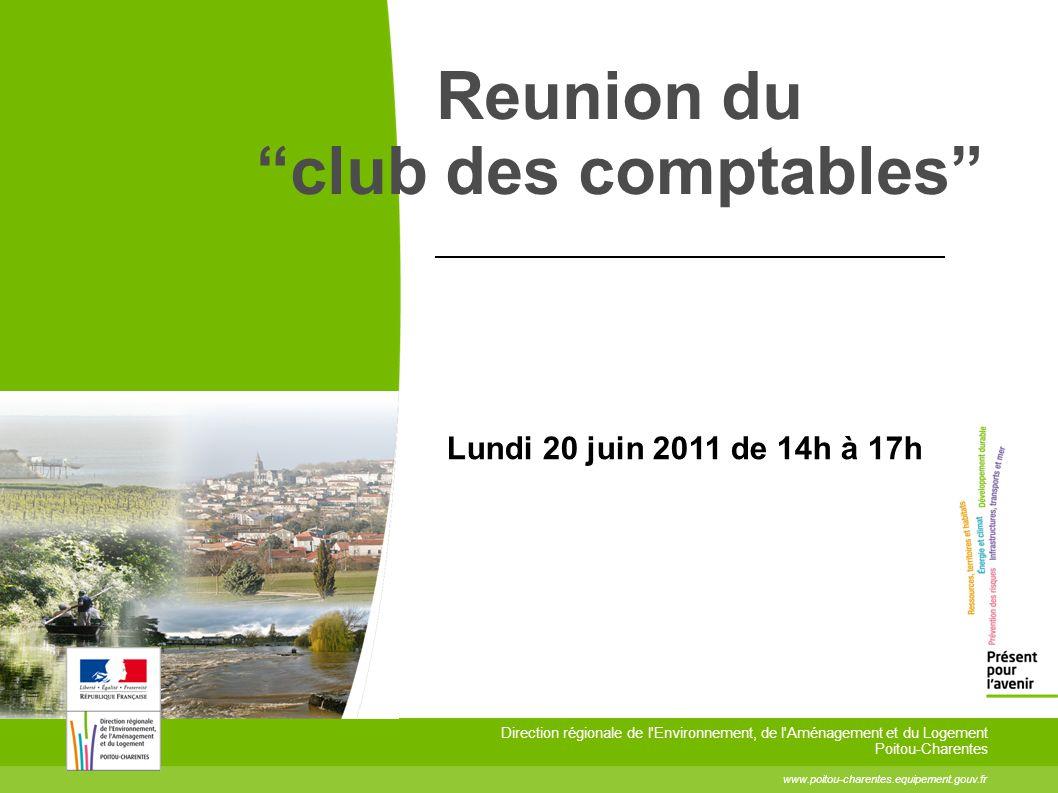 """Reunion du """"club des comptables"""" www.poitou-charentes.equipement.gouv.fr Direction régionale de l'Environnement, de l'Aménagement et du Logement Poito"""